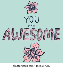 """Vector illustration with hand drawn lettering. Text """"You are awesome"""" on blue background."""
