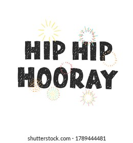 Vector illustration with hand drawn lettering - Hip hip hooray. Colourful typography design in Scandinavian style for postcard, banner, t-shirt print, invitation, greeting card, poster