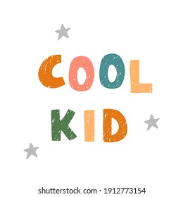 Vector illustration with hand drawn lettering - Cool kid. Colorful typography design in Scandinavian style for postcard, banner, t-shirt print, invitation, greeting card, poster