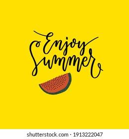 Vector illustration Hand drawn lettering composition of Enjoy Summer with cartoon watermelon. Handwritten calligraphy design.