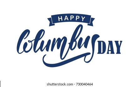 Vector illustration: Hand drawn Lettering of Happy Columbus Day. Typography design.