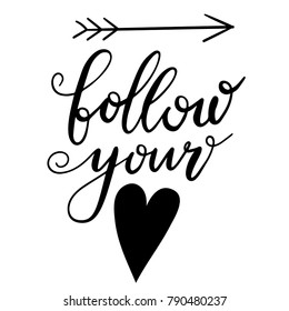 Vector illustration of hand drawn motivational lettering quote Follow Your Heart with heart and arrow shape