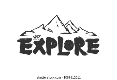 Vector illustration: Hand drawn Mountais sketch with lettering composition of Let's Explore