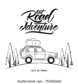 Vector illustration: Hand drawn travel car with handwritten lettering of Out Road Adventure. Sketch line design