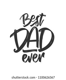Vector illustration: Hand drawn type lettering composition of Best Dad Ever. Happy Father's Day