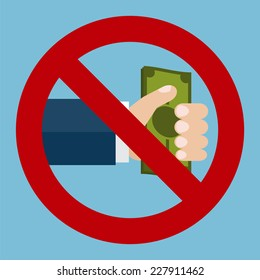 Vector illustration of the hand giving money and forbidden sign. Flat design