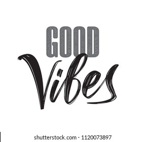 Vector illustration: Hand lettering composition of Good Vibes on white background