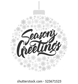 Vector illustration: Hand lettering of Season's Greetings with Christmas ball of snowflakes.