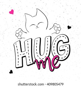 vector illustration of hand lettering text - hug me. There is cute fluffy cats on grunge background.
