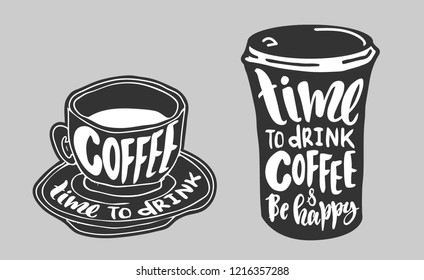 """Vector illustration with hand sketched lettering """"Time to drink coffee and be happy"""". Template for party banner, design, print, poster. Motivational vector lettering typography poster."""