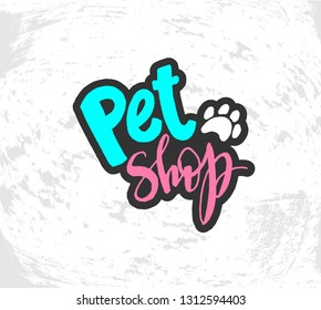 """Vector illustration with hand sketched lettering """"Pet shop"""". Template advertising, signboard, card, design, print, poster. Vector lettering typography poster."""