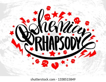 """Vector illustration with hand sketched lettering """"Bohemian Rhapsody"""". Template for t-shirt design, signboard, card, print, poster. Vector lettering typography poster."""