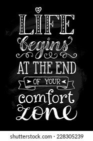 """Vector illustration with hand-drawn inscription. """"Life begins at the end of your comfort zone"""" poster or postcard. Calligraphic and typographic background on chalk blackboard"""