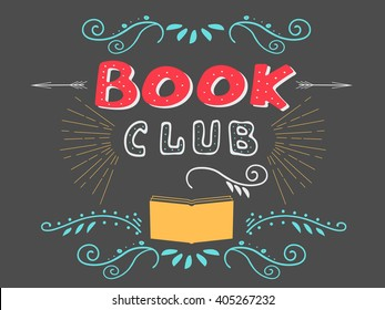 """Vector illustration with hand-drawn lettering. """"Book club"""" inscription for invitation and greeting card, promo, prints, flyer, cover, and posters. Dark chalk Background."""