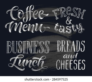 Vector illustration with hand-drawn lettering. Coffee menu, fresh&tasty, business lunch, breads and cheeses. Calligraphic and typographic elements on chalk blackboard