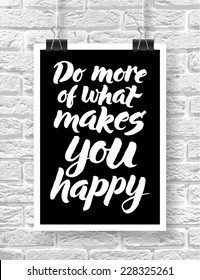 """Vector illustration with hand-drawn words on brick background. """"Do more of what makes you happy"""" poster or postcard. Calligraphic and typographic inscription on chalk blackboard"""