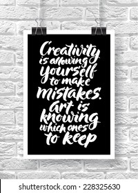 """Vector illustration with hand-drawn words on brick background. """"Creativity is allowing yourself to make mistakes. Art is knowing which ones to keep"""" poster or postcard."""