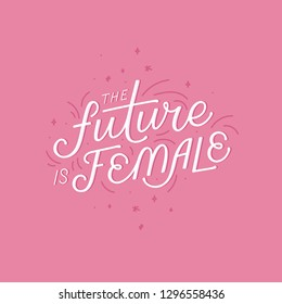 Vector illustration with hand-lettering phrase -future is female - stylish print for poster or t-shirt - feminism quote and woman motivational slogan - international women's day phrase