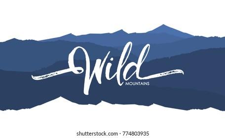 Vector illustration: Handwritten  brush lettering of Wild on blue mountains background.