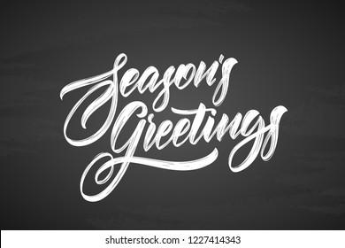 Vector illustration. Handwritten calligraphic brush txtured lettering of Seasons Greetings on chalkboard background.