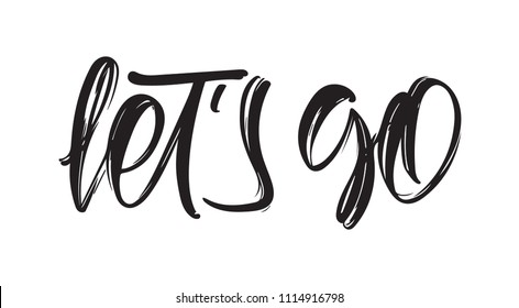 Vector illustration. Handwritten calligraphic lettering of Let's Go on white background.