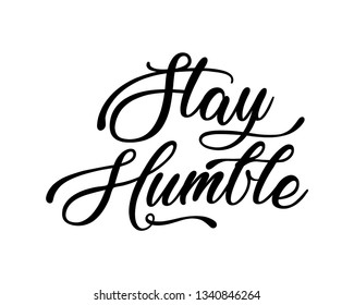 Vector illustration: Handwritten calligraphic lettering of Stay Humble on white background
