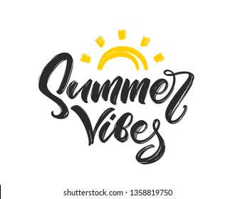 Vector illustration: Handwritten calligraphic type lettering composition of Summer Vibes  with hand drawn brush sun