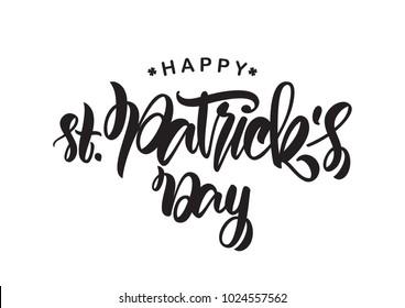 Vector illustration: Handwritten elegant modern brush type lettering of Happy St. Patrick's Day on white background.
