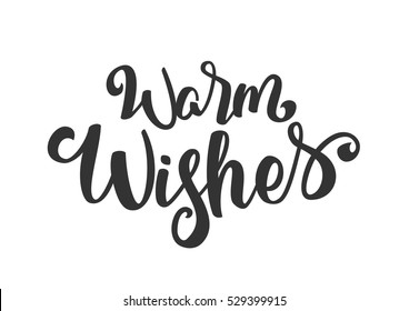 Vector illustration: Handwritten elegant modern brush lettering of Warm Wishes isolated on white background.