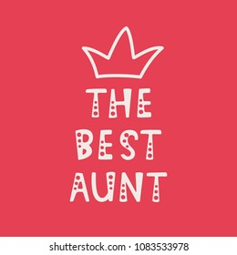 Vector illustration. Handwritten lettering of The Best Aunt. Objects isolated on red background.