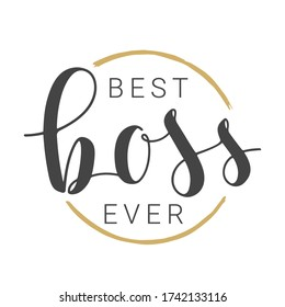 Vector Illustration. Handwritten Lettering of Best Boss Ever. Template for Banner, Card, Label, Postcard, Poster, Sticker, Print or Web Product. Objects Isolated on White Background.