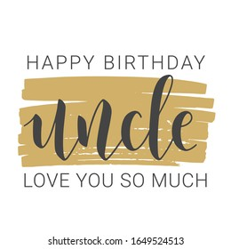 Vector Illustration. Handwritten Lettering of Happy Birthday Uncle. Template for Banner, Greeting Card, Postcard, Invitation, Party, Poster, Print or Web Product. Objects Isolated on White Background.