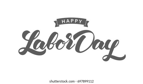 Vector illustration: Handwritten lettering  of Happy Labor Day on white background
