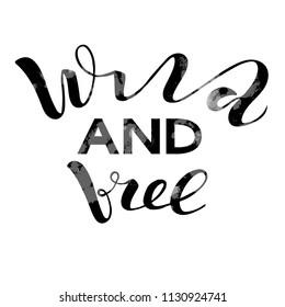 "Vector illustration of handwritten lettering ""wild and free"" to t-shirt design, postcards, logos, banner, poster or textile."