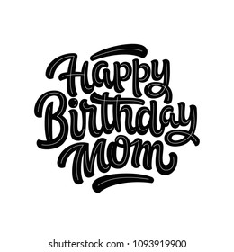 Vector Illustration Handwritten Modern Brush Lettering Of Happy Birthday Mom On White Background Typography