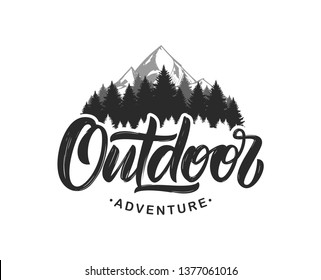 Vector illustration: Handwritten Modern brush lettering composition of Outdoor adventure with silhouette of pine forest and mountains.
