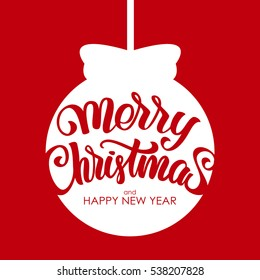 Vector illustration: Handwritten modern brush Calligraphic lettering of Marry Christmas and Happy New Year on white Christmas ball background.