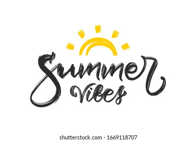Vector illustration: Handwritten textured brush type lettering composition of Summer Vibes  with hand drawn sun