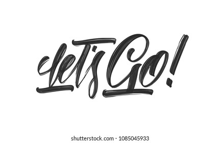 Vector illustration. Handwritten Typography lettering of Let's Go on white background.