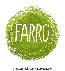 Vector illustration, handwritten word Farro with texture. Creative lettering for labels, tags, packaging, grocery shop decoration. Natural food concept. Esp 10