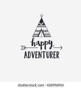 Vector illustration happy ADVENTURER lettering with teepee and arrow. Outdoor logo emblem