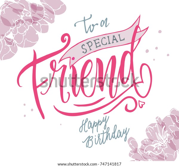 Happy Birthday To A Special Friend Typography Vector Design For Greeting Cards And