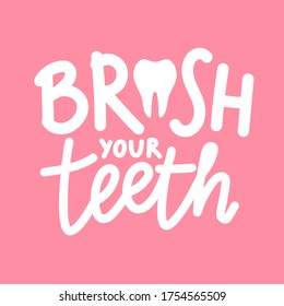 Vector illustration with healthy white tooth and lettering phrase Brush your teeth. Trendy dental health and mouth hygiene concept typography poster design