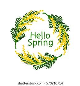 Vector illustration. Hello Spring. Mimosa wreath. Round frame. Isolated illustration on white background.