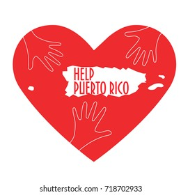 Vector Illustration: helping hands, heart, Puerto Rico map silhouette. Support for volunteer, charity or relief work after Hurricane Maria, floods, landfalls. Text: Help Puerto Rico.