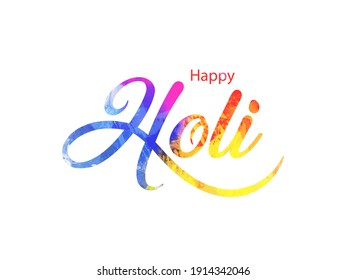 Vector Illustration of Holi Festival with colorful calligraphy. Indian Festival Of Holi.