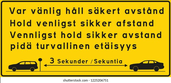 Vector illustration of information plate with the text please keep safe distance, 3 seconds. written in Swedish, Danish, Norwegian and Finnish. 3 second rule information. Black text, yellow background
