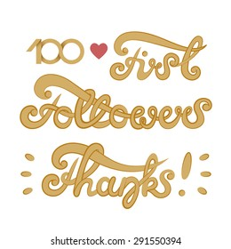 "Vector illustration: inscription ""100 first followers. thanks"" made with ligature calligraphy for social networks isolated on white background"