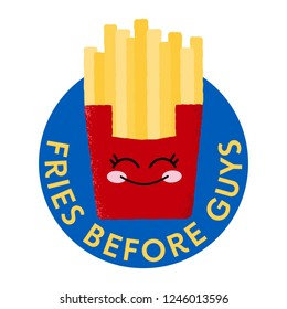 Vector illustration of an isolated box of french fries with a happy face in a blue circle with typography. Fries before guys. Cute and funny feminine sign.