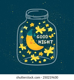 "Vector illustration of jar with sleepi?g smiling moon in the nightcap, butterflies, stars. Cute childish background with text ""Good night"". Bright cartoon design."